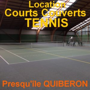 location courts couverts tennis quiberon